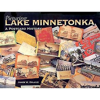 Picturing Lake Minnetonka: A Postcard History