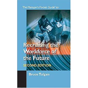 The Manager's Pocket Guide to Recruiting the Workforce of the Future (Manager's Pocket Guide Series)