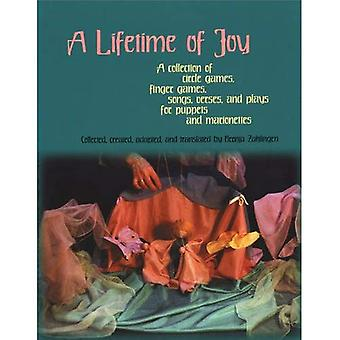 A Lifetime of Joy: A Collection of Circle Games, Finger Games, Songs, Verses and Plays for Puppets and Marionettes