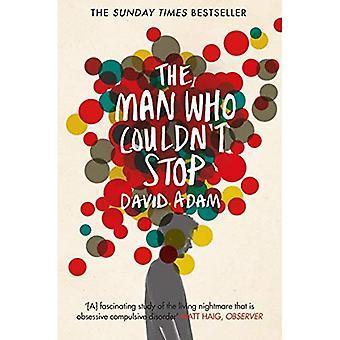 L'uomo che non riusciva a smettere: La verità sul disturbo ossessivo compulsivo