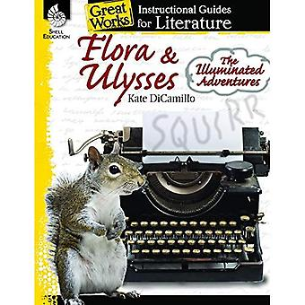 Flora & Ulysses: The Illuminated Adventures: An Instructional Guide to Literature (Great Works)