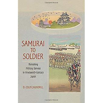 Samurai til soldat: Remaking militærtjeneste i nittende århundre Japan (studier av Weatherhead asiatiske Institute, Columbia University)