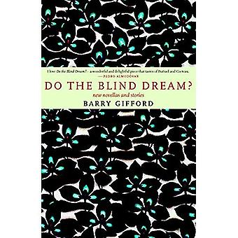 Do the Blind Dream?: New Novellas and Stories