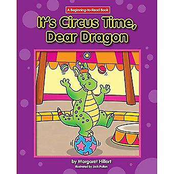 It's Circus Time, Dear Dragon (Beginning-To-Read)