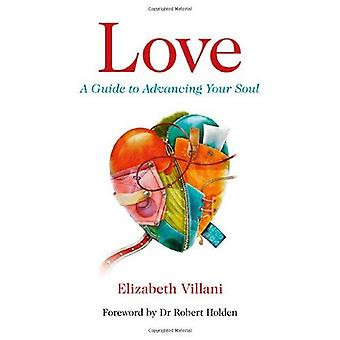 Amour: Un Guide pour faire progresser votre âme