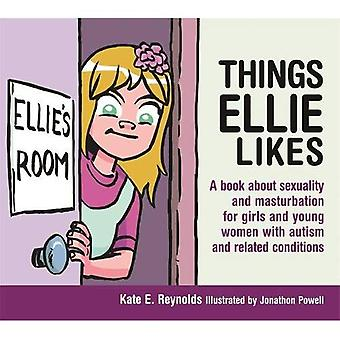 Things Ellie Likes: A book about sexuality and masturbation for girls and young women with autism and related...