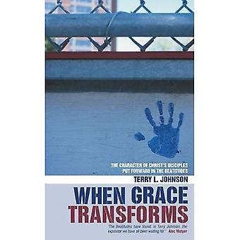 When Grace Transforms : The Character of Christs Disciples Put Forward in the Beatitudes
