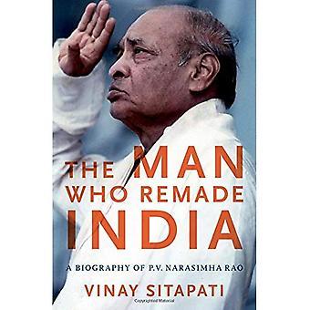 The Man Who Remade India: A Biography of P.V. Narasimha Rao (Modern South� Asia)