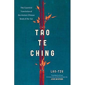 Tao Te Ching: Den nödvändiga översättningen av antika kinesiska boken av Tao