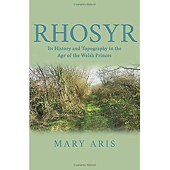 Rhosyr: Its History and Topography in the Age of the Welsh Princes