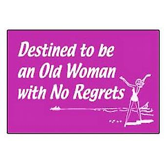 Destined to be an old woman...funny fridge magnet