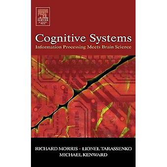 Cognitive Systems Information Processing Meets Brain Science by Morris & Richard