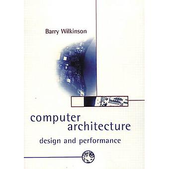 Computer Architecture by Wilkinson & Barry