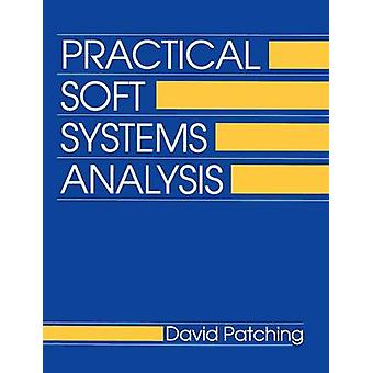 Practical Soft Systems Analysis by Patching & David C.