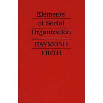 Elemente der sozialen Organisation. von Firth & Raymond William