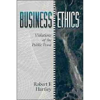 Geschäft Ethikverletzungen der Öffentlichkeit Vertrauen von Hartley & Robert