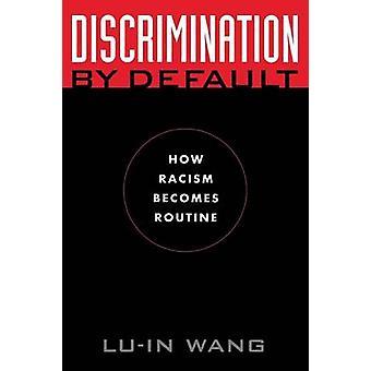 Diskriminierungen wie Rassismus Routine durch Wang & Luin wird standardmäßig