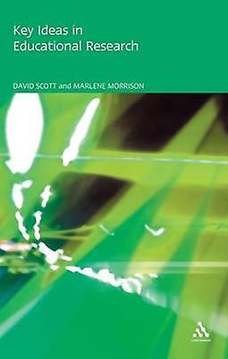 Key Ideas in Educational Research by Scott & David