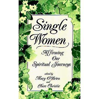 Single Women Affirming Our Spiritual Journeys by Miletich & John J.
