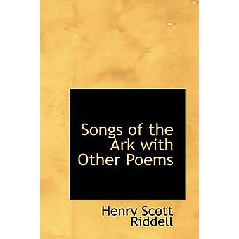 Songs of the Ark with Other Poems by Riddell & Henry Scott