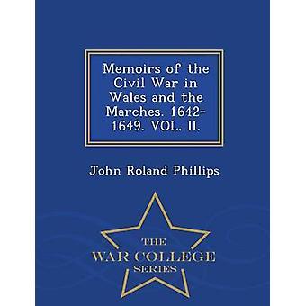 Memoiren des Bürgerkrieges in Wales und den Marken. 16421649. BD. II.  War College-Serie von Phillips & John Roland
