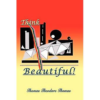 Pense que belle par Thomas & Thomas Theodore