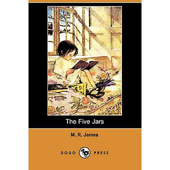 The Five Jars Dodo Press by James & M. R.