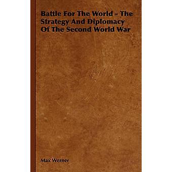 Kamp för världen den strategin och diplomati av Understödjavärlden kriger av Werner & Max