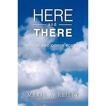 Here and There by Reilly & Marie A.
