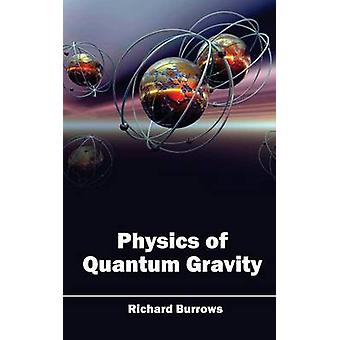 Physics of Quantum Gravity by Burrows & Richard