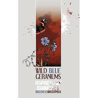 Wild Blue Geraniums Aspects of Conflict by Christopher & Roland