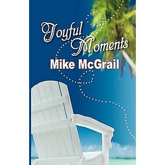 Moments de joie par McGrail & Mike