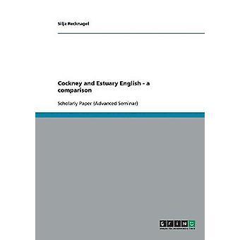 Cockney und Mündung-Englisch. Ein Vergleich von Recknagel & Silja