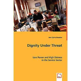 Dignidade sob ameaça por Brooker & Ann Sylvia