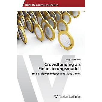 Crowdfunding ALS Finanzierungsmodell av Koch Ramos Philip