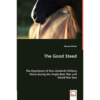 The Good Steed by Wilson & Marcus
