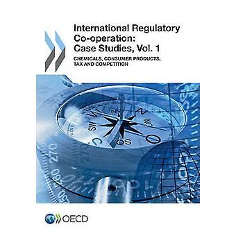 Internationalt regulatorisk samarbejde casestudier Vol. 1 kemikalier forbrugerprodukter skat og konkurrence af Oecd