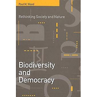 Biodiversity and Democracy : Rethinking Society and Nature