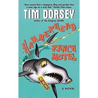 Hammerhead Ranch Motel by Tim Dorsey - 9780380732340 Book