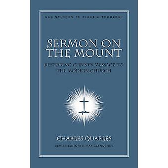 Sermon on the Mount - Restoring Christ's Message to the Modern Church
