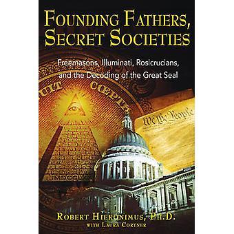 Founding Fathers - Secret Societies - Freemasons - Illuminati - Rosicr