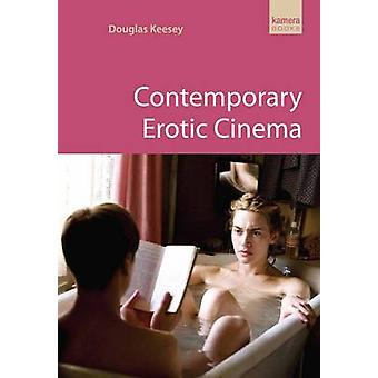Contemporary Erotic Cinema by Douglas Keesey - 9781842433638 Book