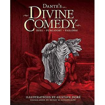 Dante's Divine Comedy - Hell ~ Purgatory ~ Paradise by Dante Alighieri