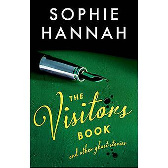 The Visitors Book by Sophie Hannah - 9781908745521 Book