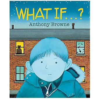 What If... by Anthony Browne