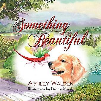 Something Beautiful by Goolsby & E. Ashley