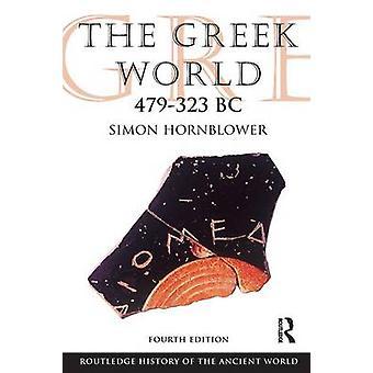 Die griechische Welt 479323 v. Chr. von Hornblower & Simon