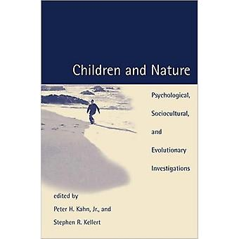 Children and Nature: Psychological Sociocultural and Evolutionary Investigations (Paperback) by Kahn Peter H. Jr. Kellert Stephen R.