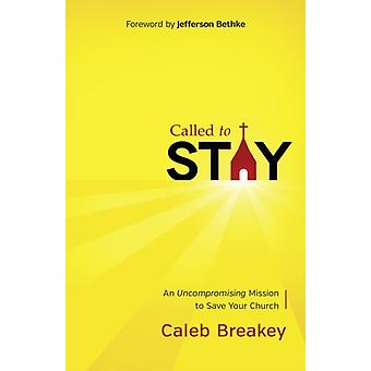 Called to Stay (Paperback) by Breakey Caleb