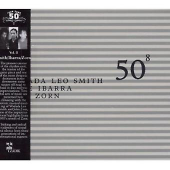 Smith/Ibarra/Zorn - Smith/Ibarra/Zorn: Vol. 8-50th Birthday Celebration [CD] USA import